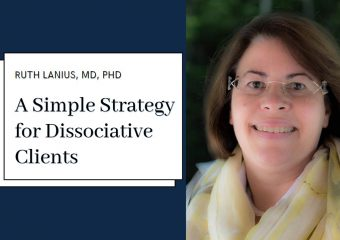 Working with dissociative clients during trauma treatment with Ruth Lanius, MD, PhD