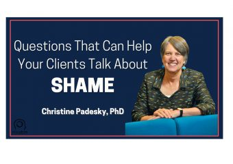 Easing shame: specific questions that can help your client