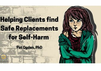 Pat Ogden, PhD, shares safe replacements for self-harming actions
