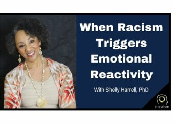 When Racism Triggers Emotional Reactivity with Shelly Harrell
