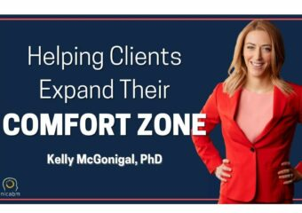 A Simple Way to Help Clients Expand Their Comfort Zone with Kelly McGonigal PhD