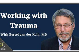 Bessel van der Kolk on how to help traumatized clients find belonging